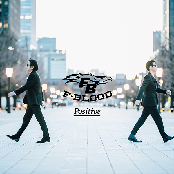 F-BLOOD「Positive」
